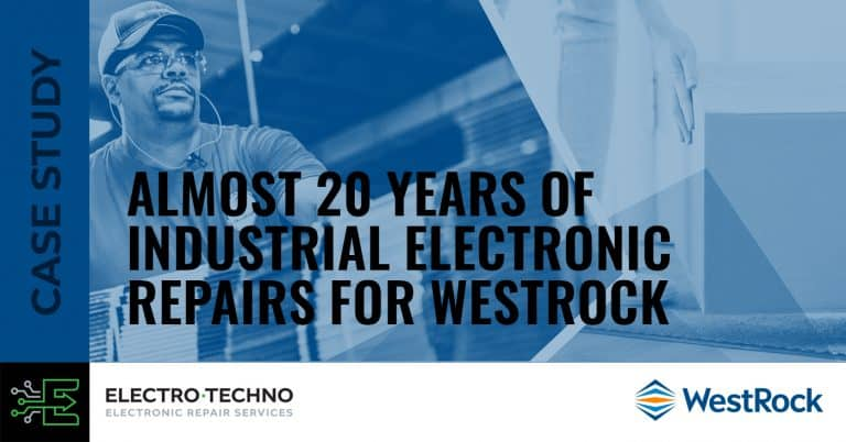 Almost 20 years of industrial electronic repairs for WestRock